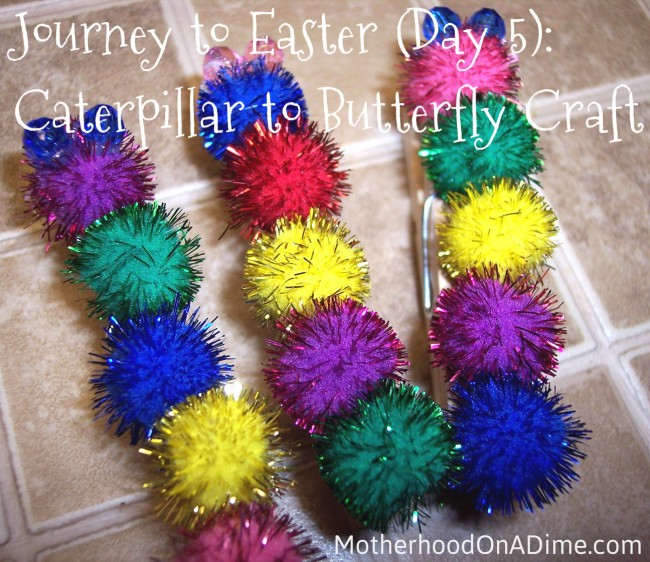 Journey to Easter (Day 5): Caterpillar to Butterfly Craft