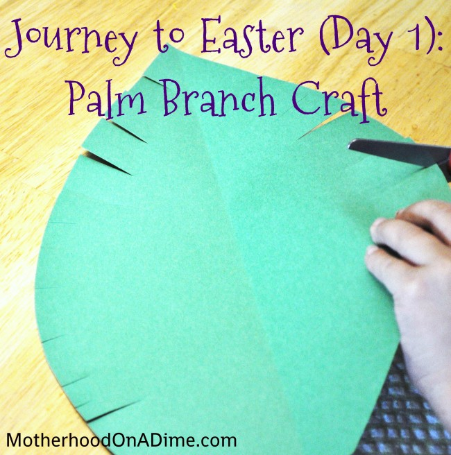 Journey to Easter (Day 1): Palm Branch Craft