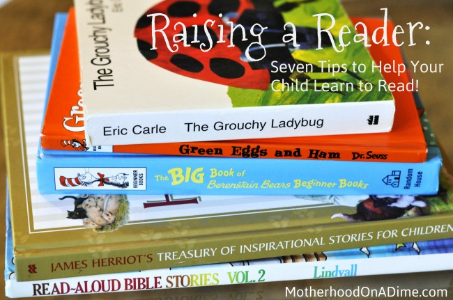 Raising a Reader:  Seven Tips to Help Your Child Learn to Read