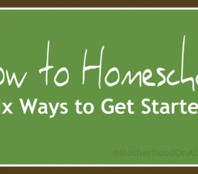 How to Homeschool:  Six Ways to Get Started