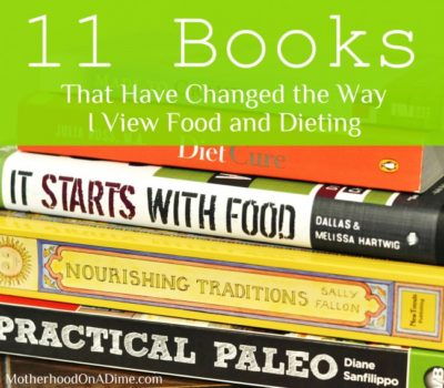 11 Books That Have Changed the Way I View Food and Dieting