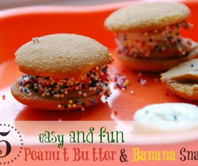 5 Peanut Butter and Banana Snacks Preschoolers Can Make