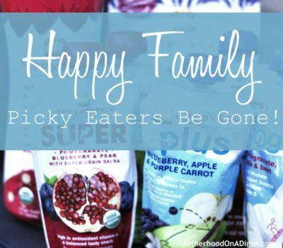 Happy Family:  Picky Eaters Be Gone!  #hfbrightside #persistence