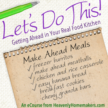 Let's Do This!  Getting Ahead in Your Real Food Kitchen eCourse & eBook Sale