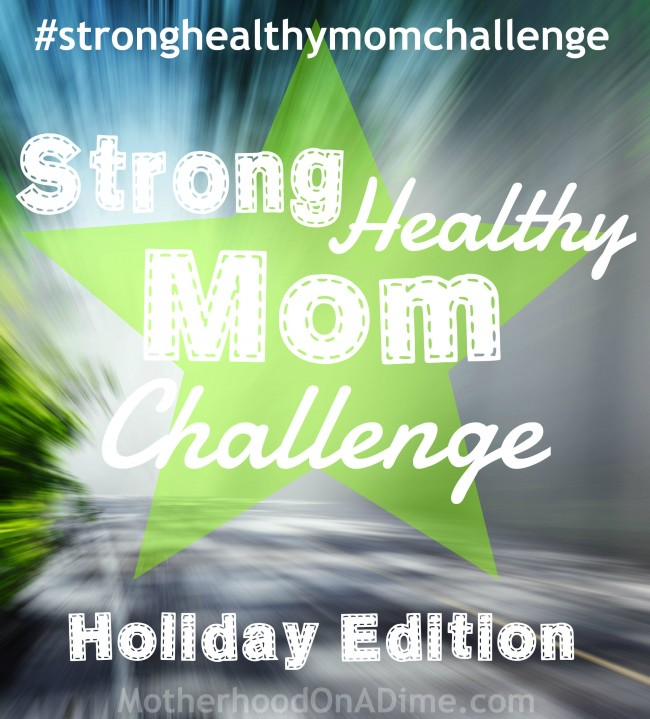 Strong Healthy Mom Challenge