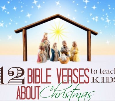 12 Bible Verses to Teach Kids About Christmas