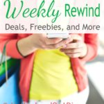 Weekly Rewind - Deals, Freebies, Coupons, and More