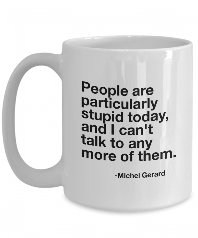 people-are-particularly-stupid-gilmore-girls-quote-mug