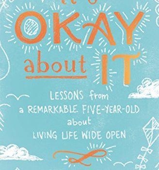 Discount eBook – It's Okay About It: Lessons from a Remarkable Five-Year-Old About Living Life Wide Open