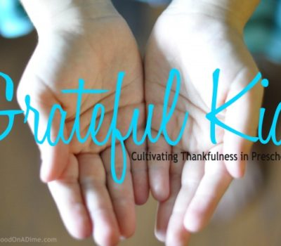 Grateful Kids:  Cultivating Thankfulness in Preschoolers