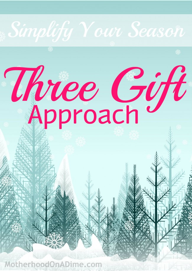 Simplify Christmas by using the three gift approach