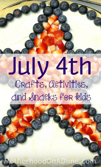 July 4th Kids Crafts, Activities, and Snacks