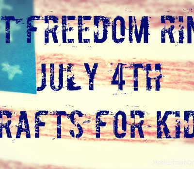 Let Freedom Ring:  July 4th Crafts, Activities, and Snacks for Kids