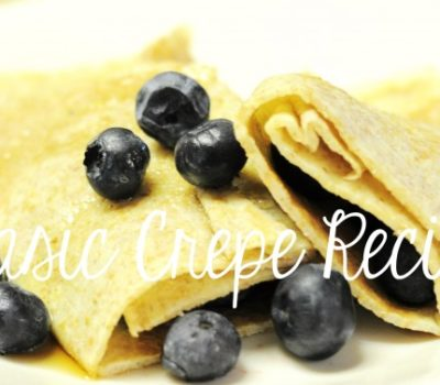 Freezer Recipes:  Easy Crepe Recipe