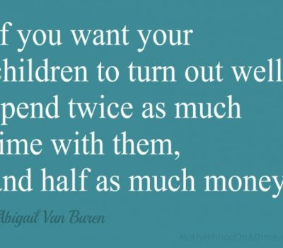 If You Want Your Children to Turn Out Well…