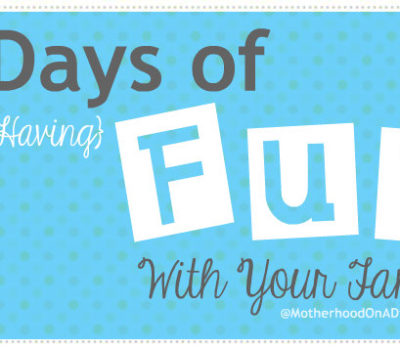 Five Days of {Just Having} Fun with Your Kids