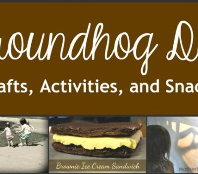 Groundhog Day:  Crafts, Activities, and Snacks