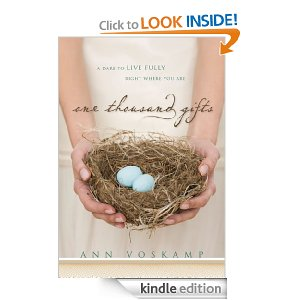 One Thousand Gifts: A Dare to Live Fully Right Where You ...