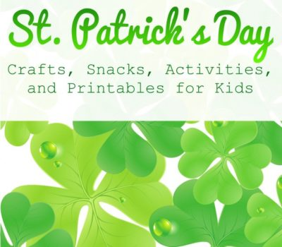 St. Patrick's Day Crafts, Snacks, and Activities for Kids