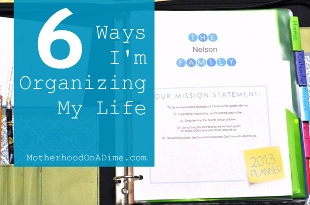 Home Management 6 Of My Favorite Ways To Organize Life And