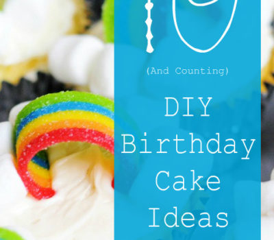 If I Can Make 'Em, So Can You:  10+ DIY Birthday Cake Ideas