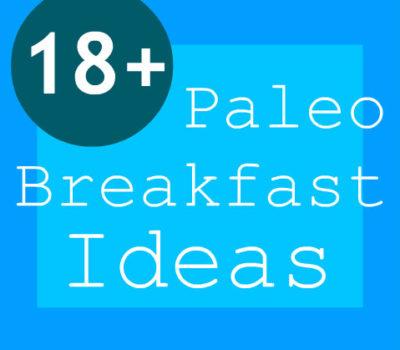 18+ Paleo Breakfast Ideas