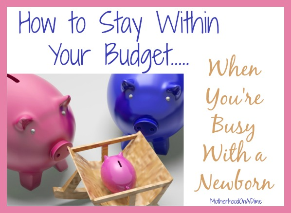 How to Stay in Your Budget When You Have a Baby