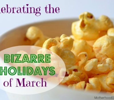 Celebrating the Bizarre Holidays of March