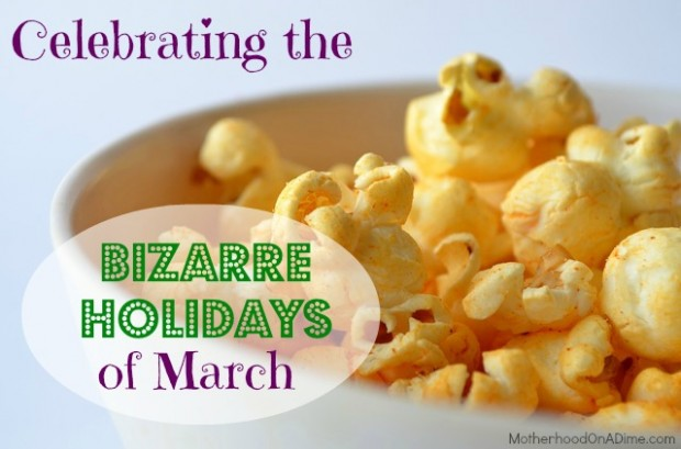 celebrating the bizarre holidays of march-1