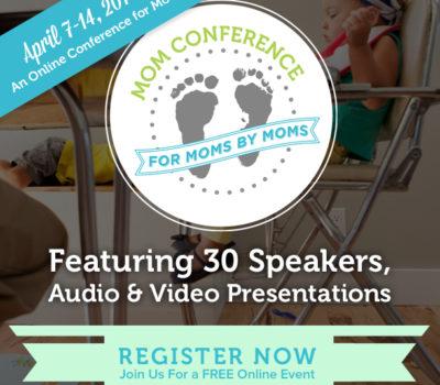 FREE Online Registration:  The Mom Conference (April 7 – 14)