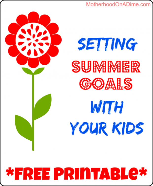 Setting Summer Goals with Your Kids - Free Printable