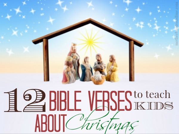 Good 12 Bible Verses To Teach Kids About Christmas