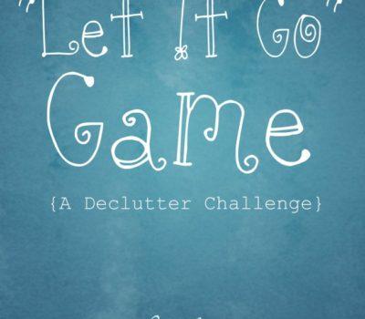 "Declutter Challenge:  ""Let It Go"" Game"