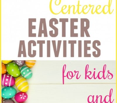 20 Christ-Centered Easter Activies for Kids and Families