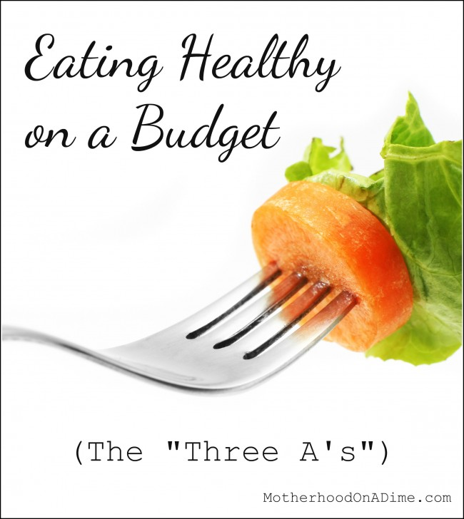 Eating Healthy on a Budget Three A's
