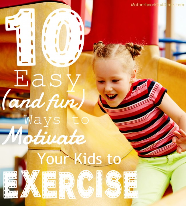 10 Easy and Fun Ways to Get Your Kids to Exercise