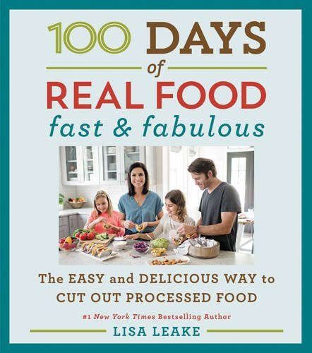 100-days-of-real-food-fast-and-fabulous