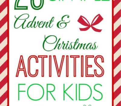 25 Simple Advent & Christmas Themed Crafts & Activities for Kids