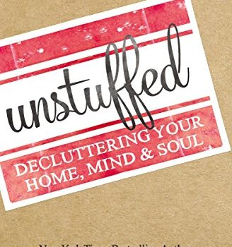 Discount eBook:  Unstuffed – Decluttering Your Home, Mind, and Soul