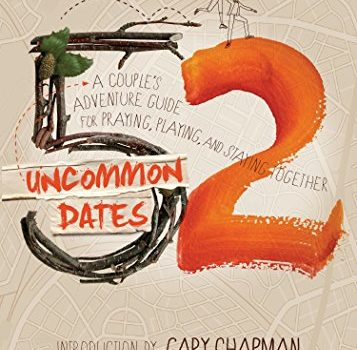Discount eBook – 52 Uncommon Dates: A Couple's Adventure Guide for Praying, Playing, and Staying Together